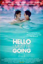Merhaba Benim Gitmem Lazım – Hello I Must Be Going 2012 Türkçe Dublaj izle